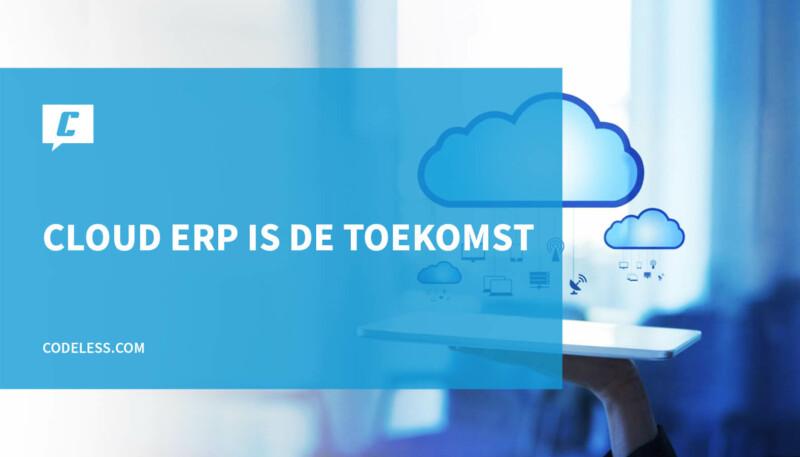 ERP systeem in de cloud is de toekomst