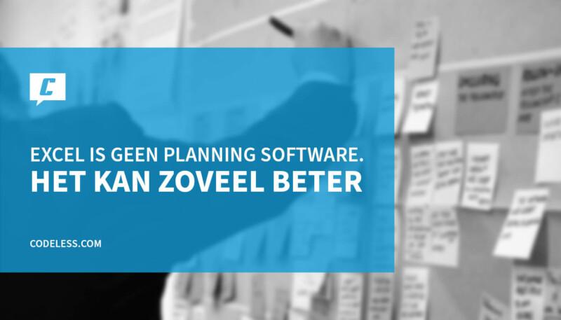 Excel of andere planning software kiezen
